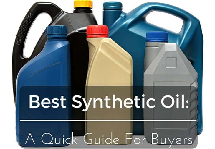 Best Synthetic Oil: A Quick Guide For Buyers (Sep, 2019)