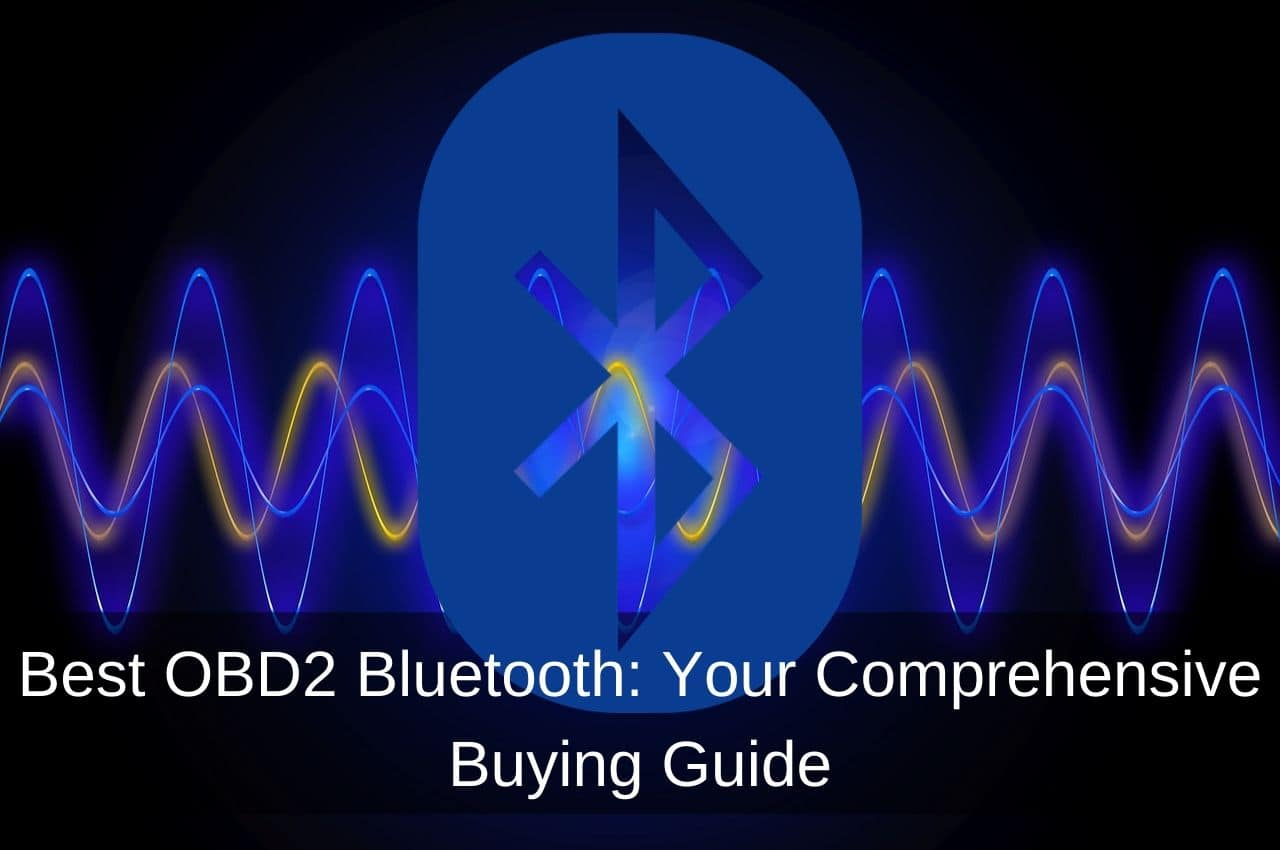 Best Obd2 Bluetooth Your Comprehensive Buying Guide Aug 2020
