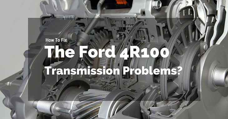 How To Fix The Ford 4r100 Transmission Problems