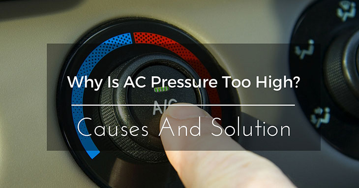 Why Is AC Pressure Too High? Causes And Solution