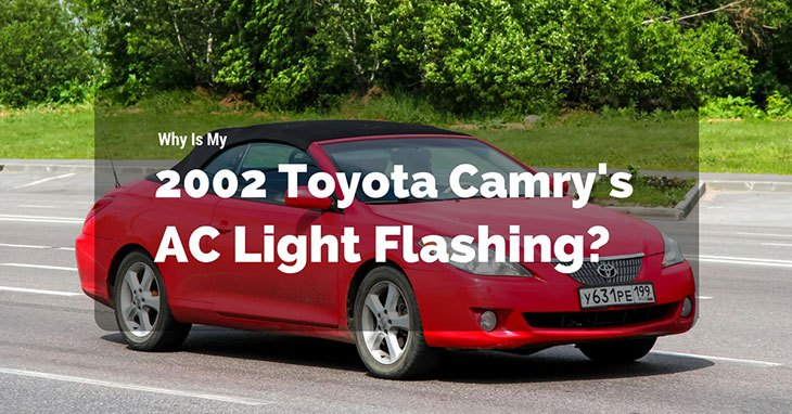 Why Is My 2002 Toyota Camry's AC Light Flashing? Head Lamp Toyota Camry Fuse Box on