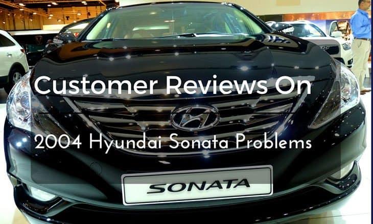 Customer Reviews On 2004 Hyundai Sonata Problems