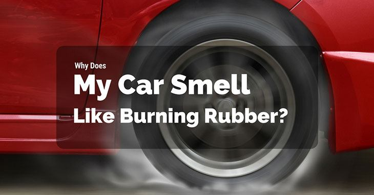 Why Does My Car Smell Like Burning Rubber?