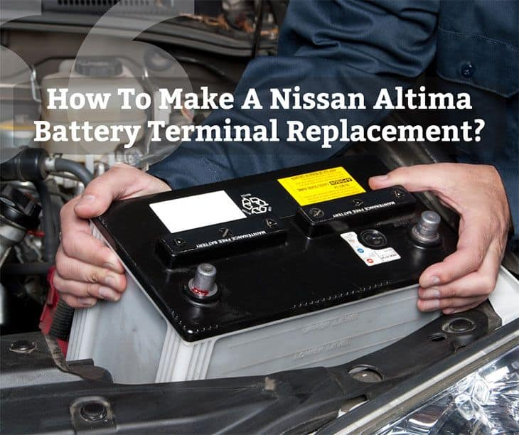 How To Make A Nissan Altima Battery Terminal Replacement? Negative Wiring Harness Nissan Altima on