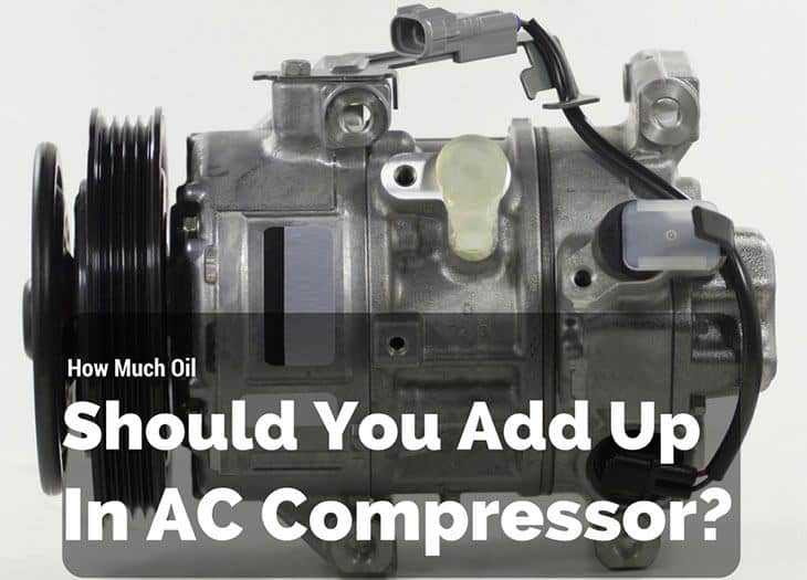 How Much Oil Should You Add Up In AC Compressor?