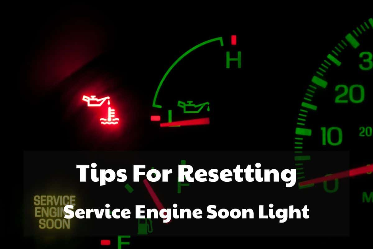 Tips For Resetting Service Engine Soon Light Driving Life