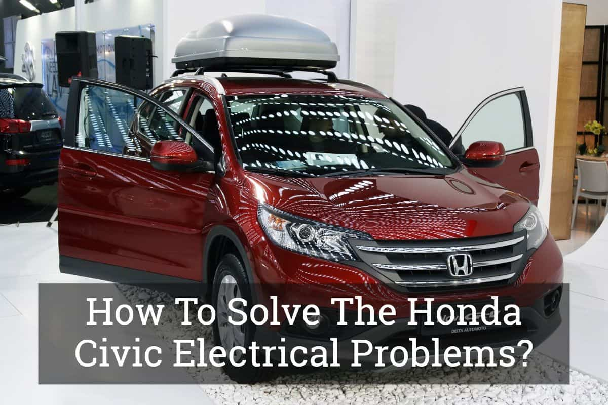 How To Solve The Honda Civic Electrical Problems