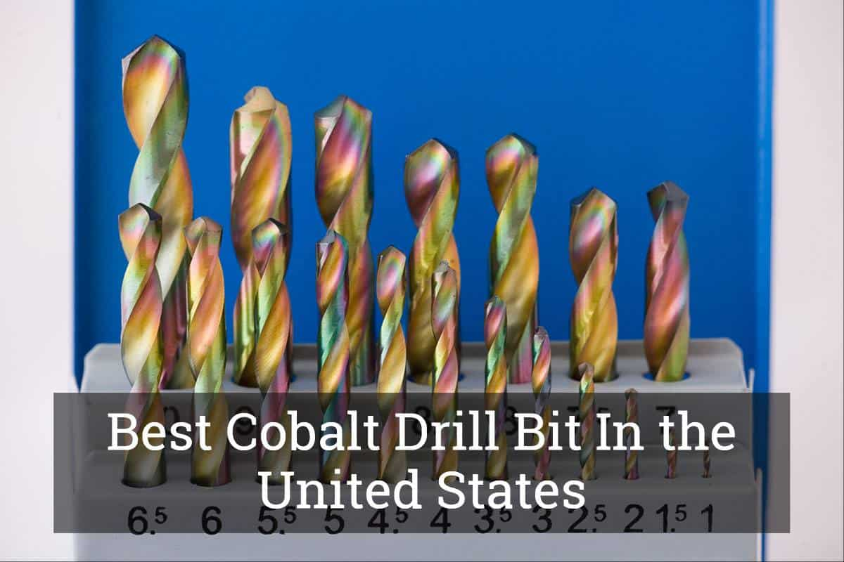 Cobalt Drill Bit Set >> Must-Read Buyer's Guide before Purchasing the Best Cobalt Drill Bit In the United States (Sep, 2019)