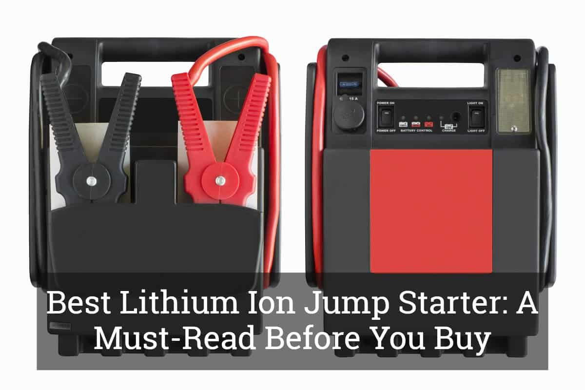 Best Lithium Ion Jump Starter A Must Read Before You Buy Mar 2019