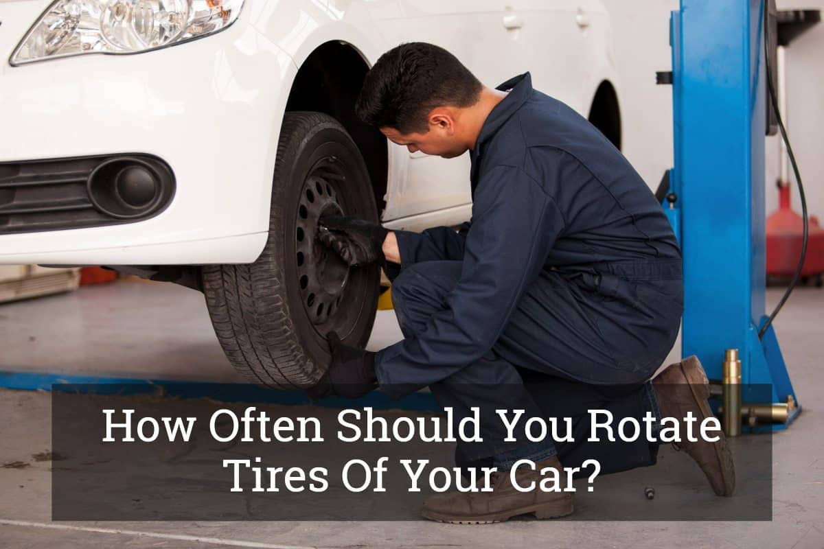 How Often To Rotate Tires >> How Often Should You Rotate Tires Of Your Car Jun 2019