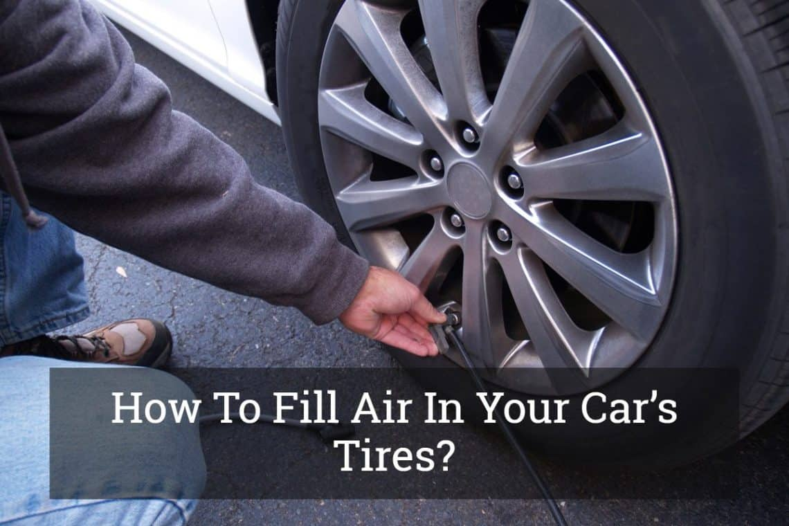 How To Put Air In Car Tires >> How To Fill Air In Your Car S Tires Oct 2019