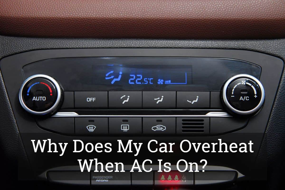 Why Does My Car Overheat When AC Is On? (Jul, 2019)