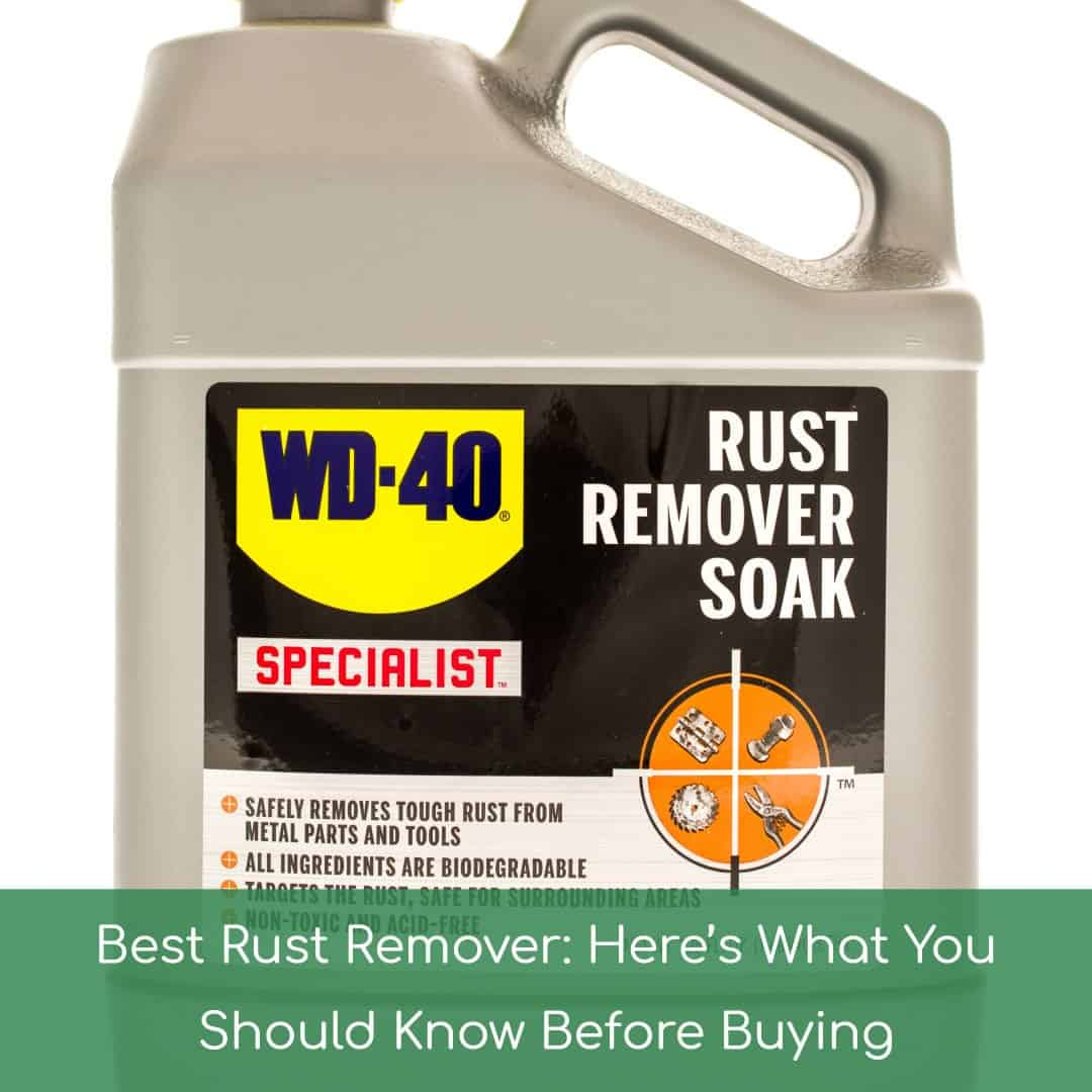 Best Rust Remover: Here's What You Should Know Before Buying (Jul, 2019)