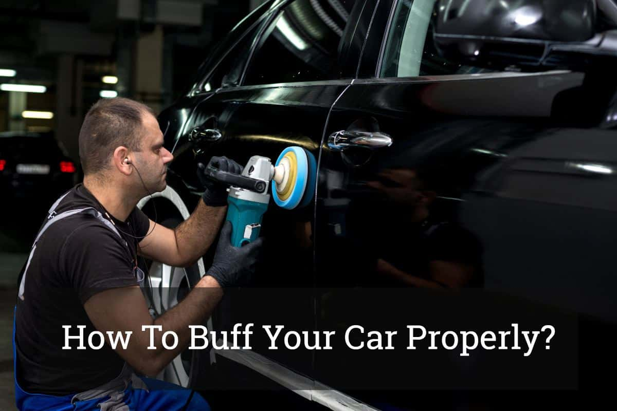 How To Buff A Car >> How To Buff Your Car Properly Update 2017