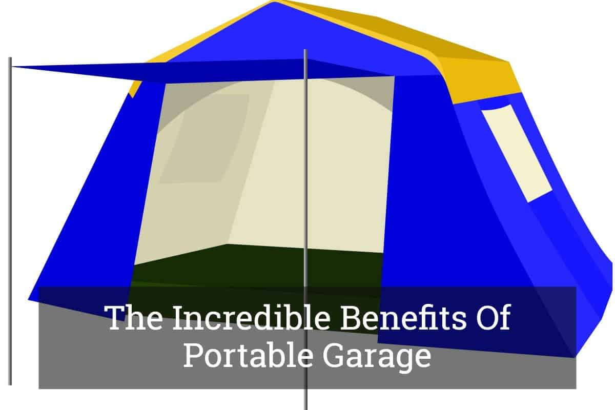 Benefits Of Portable Garage