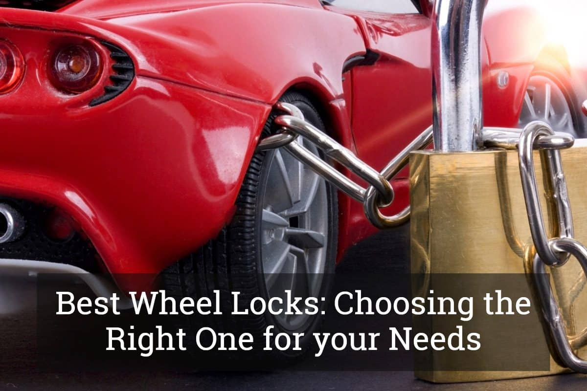 Best Wheel Locks: Choosing the Right One for your Needs and Budget. Auto Parts