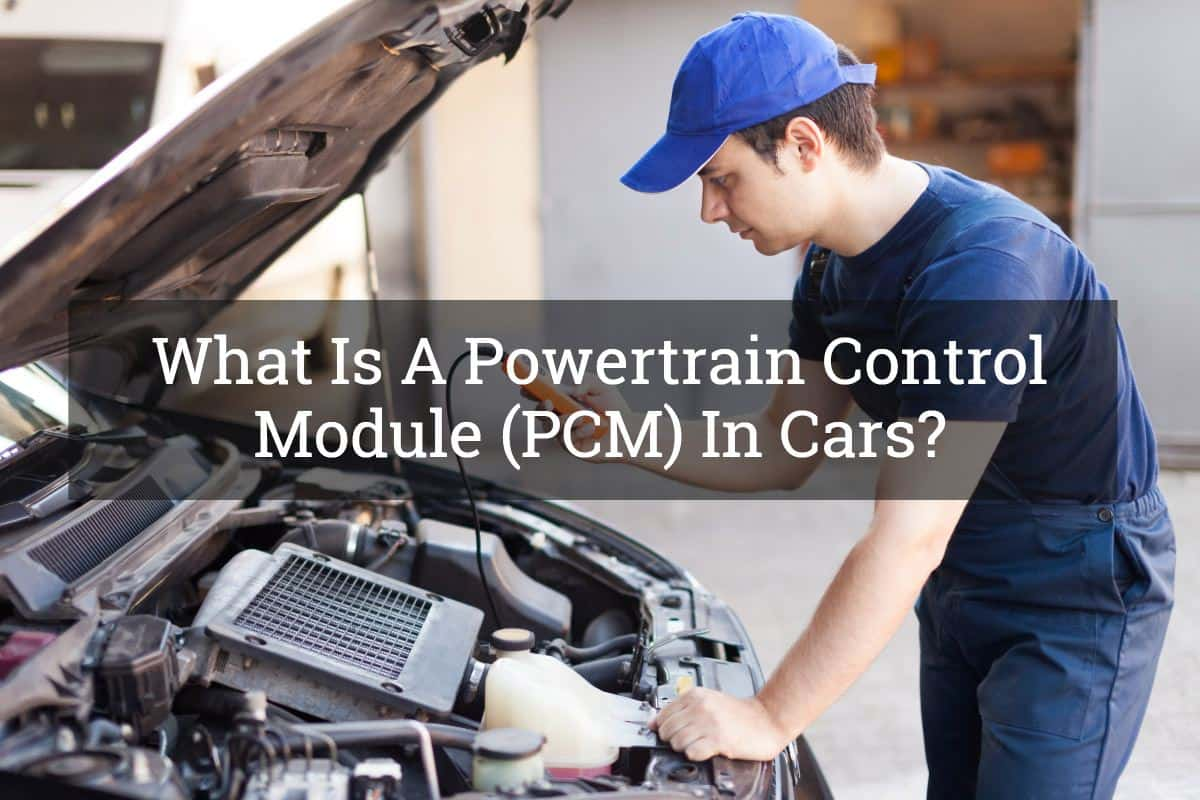 What Is A Powertrain Control Module (PCM) In Cars? - Driving