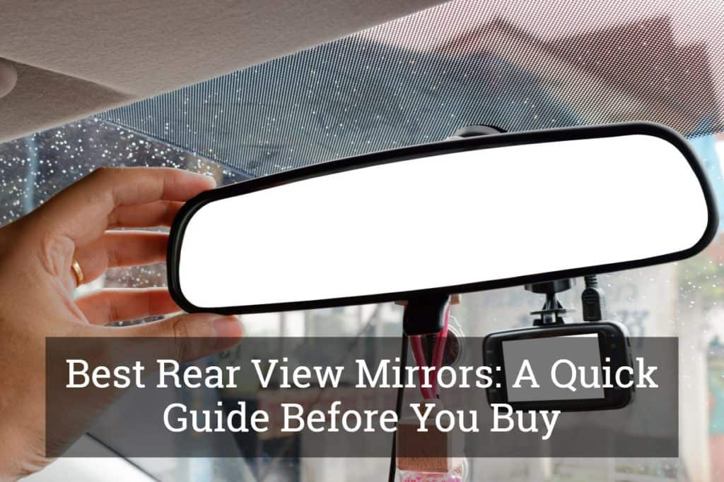 Best Rear View Mirrors A Quick Guide Before You Buy Update 2017