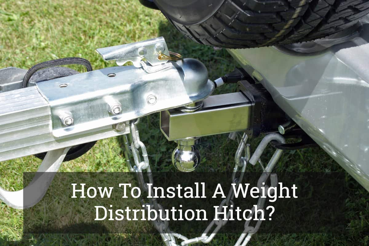 How To Install A Weight Distribution Hitch Update 2017 Wire Trailer