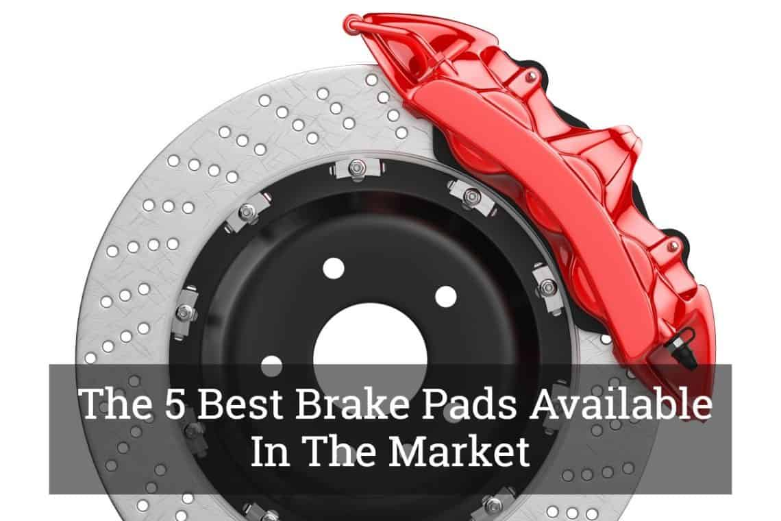 Best Brake Pads >> Keep Your Drive Safe Complete Product Review For The 5 Best