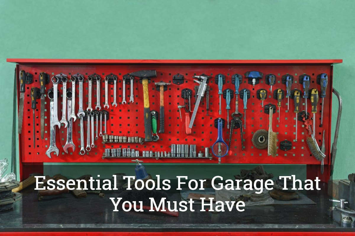 Essential Tools For Garage That You Must Have