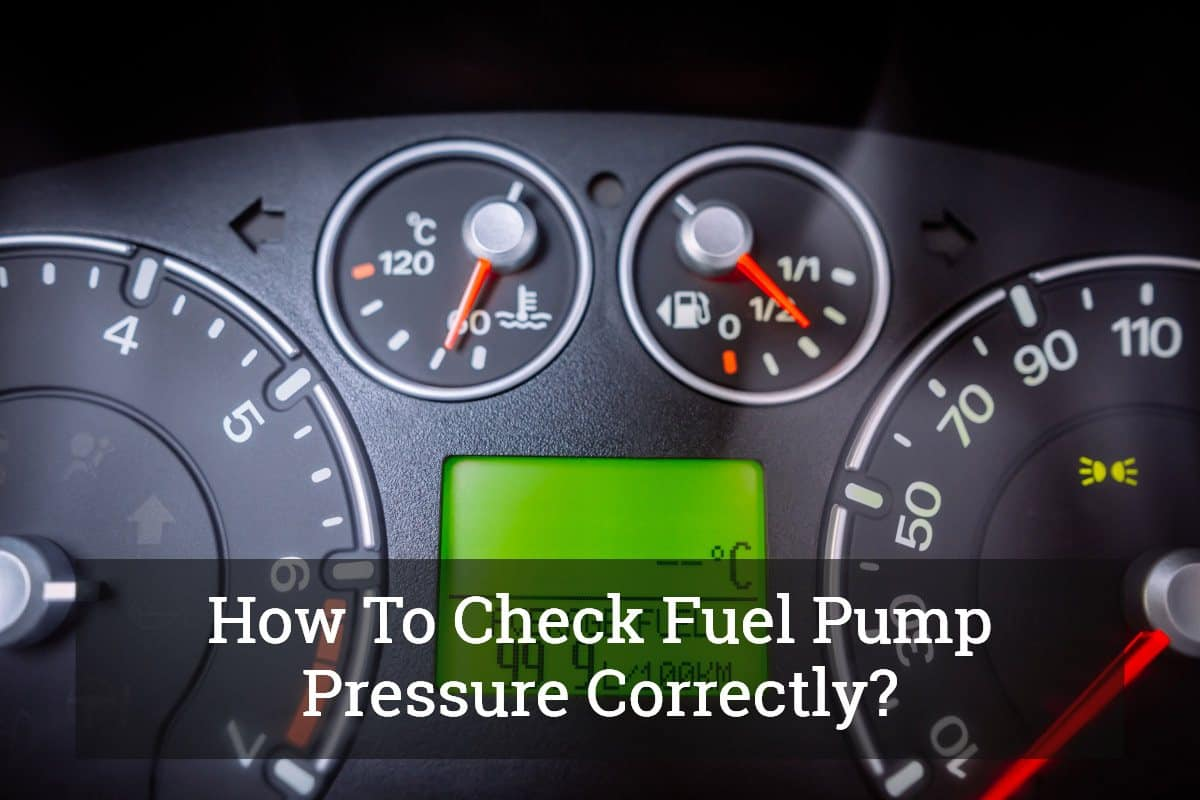How To Check Fuel Pump Pressure Correctly? Update 2017