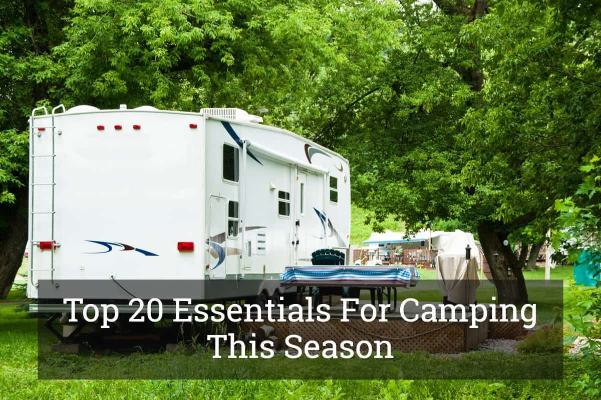 Top 20 Essentials For Camping This Season