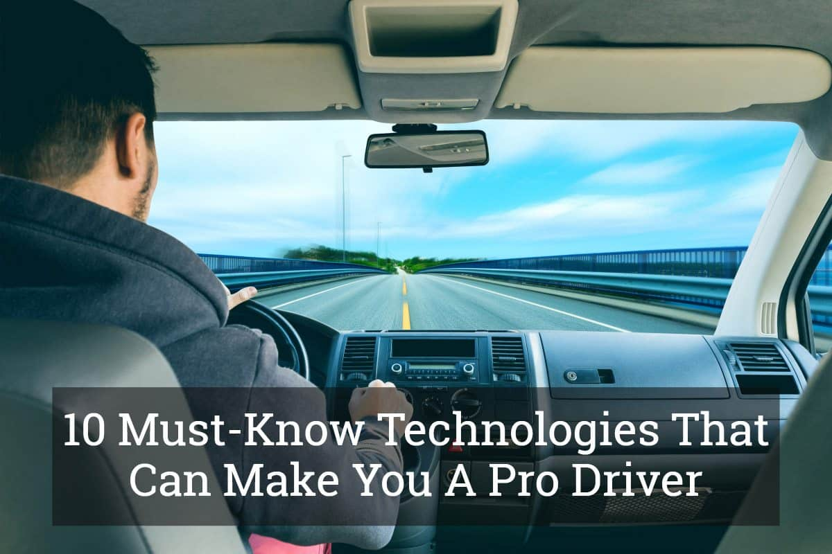 10 Must-Know Technologies That Can Make You A Pro Driver