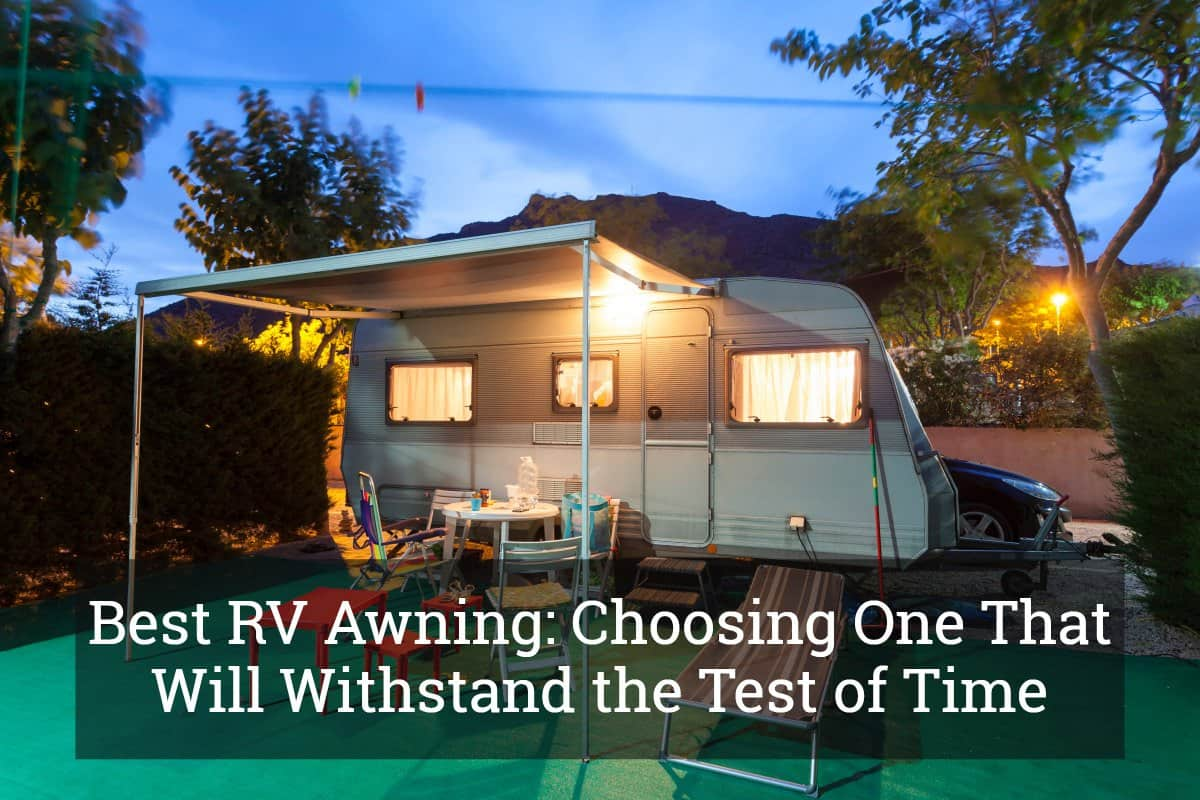 Best RV Awning: Choosing One That Will Withstand the Test of Time