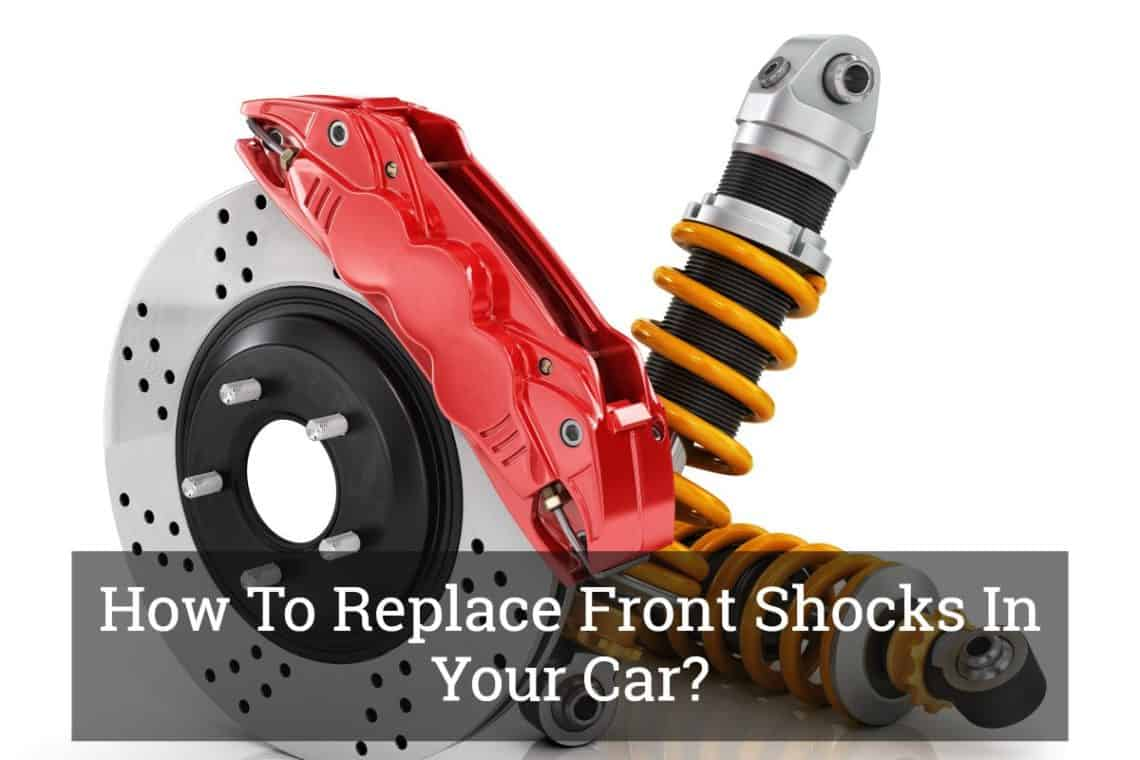 How To Replace Front Shocks In Your Car Update 2017
