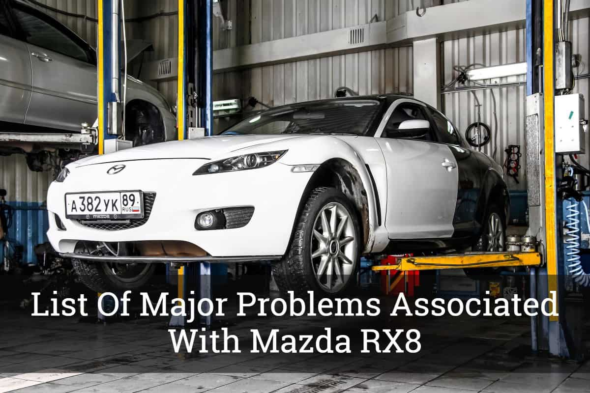 List Of Major Problems Associated With Mazda RX8