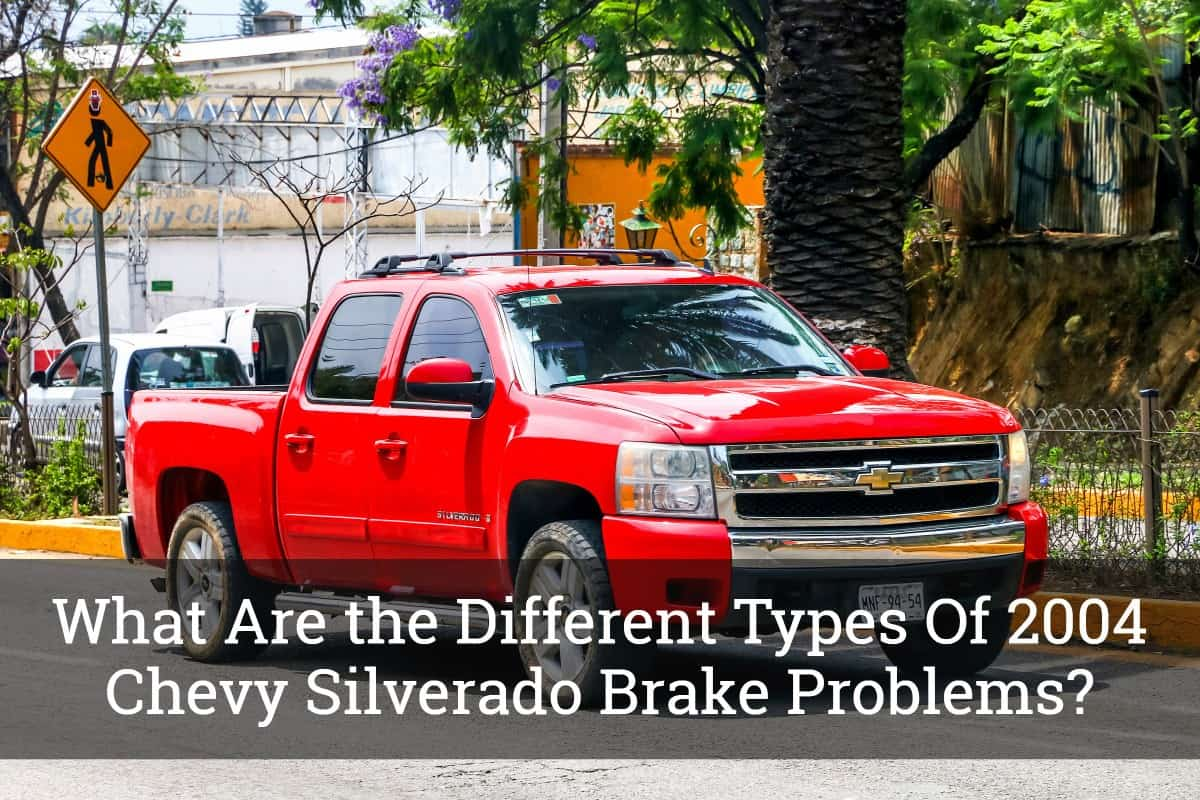 What Are The Diffe Types Of 2004 Chevy Silverado Brake Problems