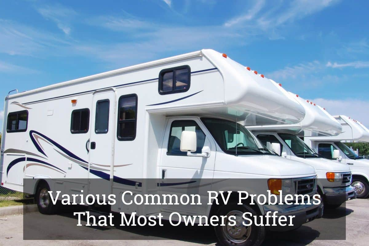 Various Common RV Problems That Most Owners Suffer