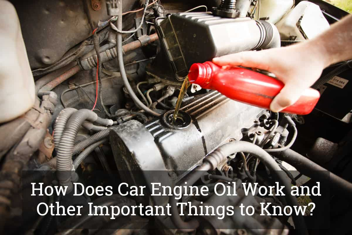 How Does Car Engine Oil Work
