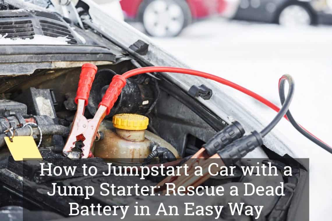 How To Jump A Starter >> How To Jumpstart A Car With A Jump Starter Rescue A Dead