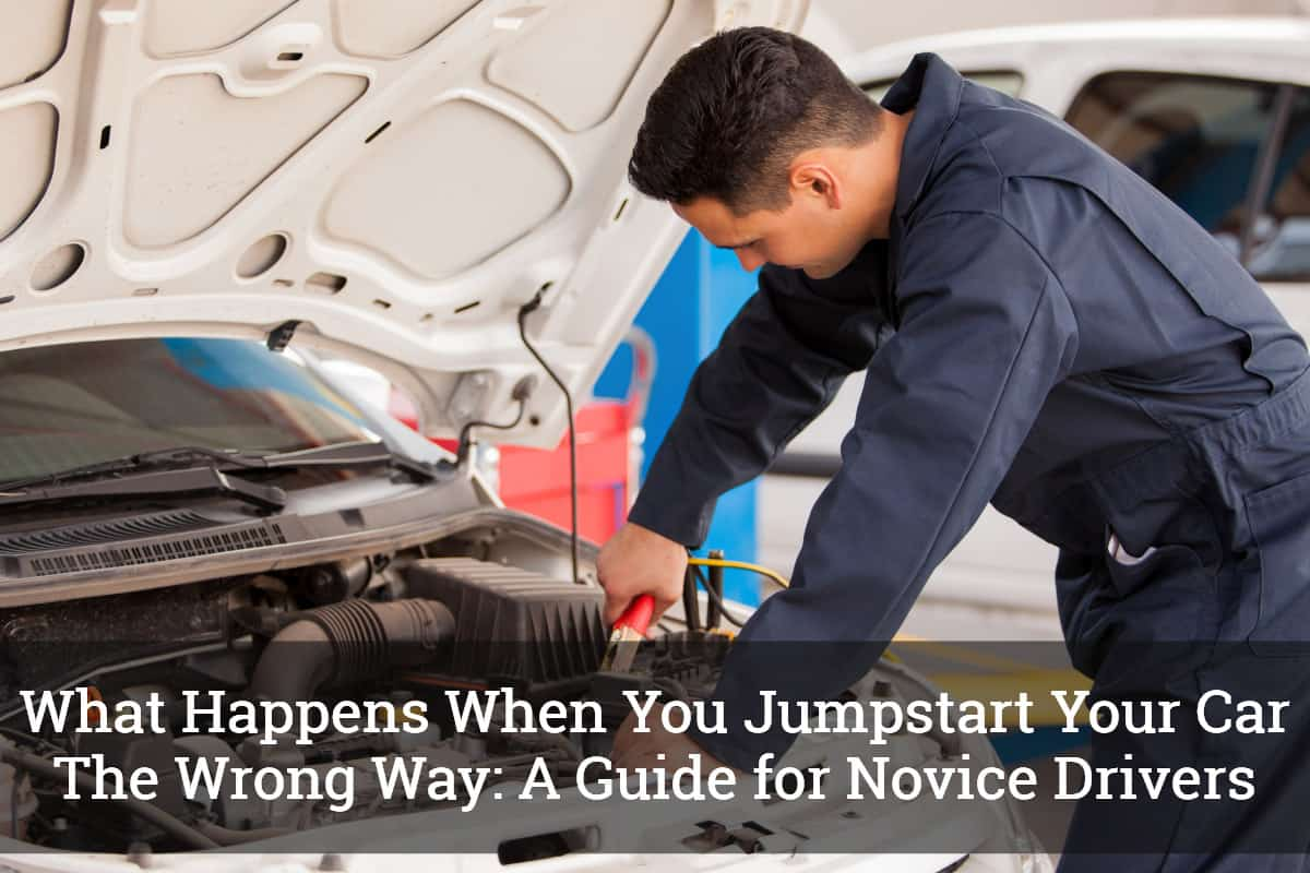 What Happens When You Jumpstart Your Car The Wrong Way: A Guide for Novice  Drivers