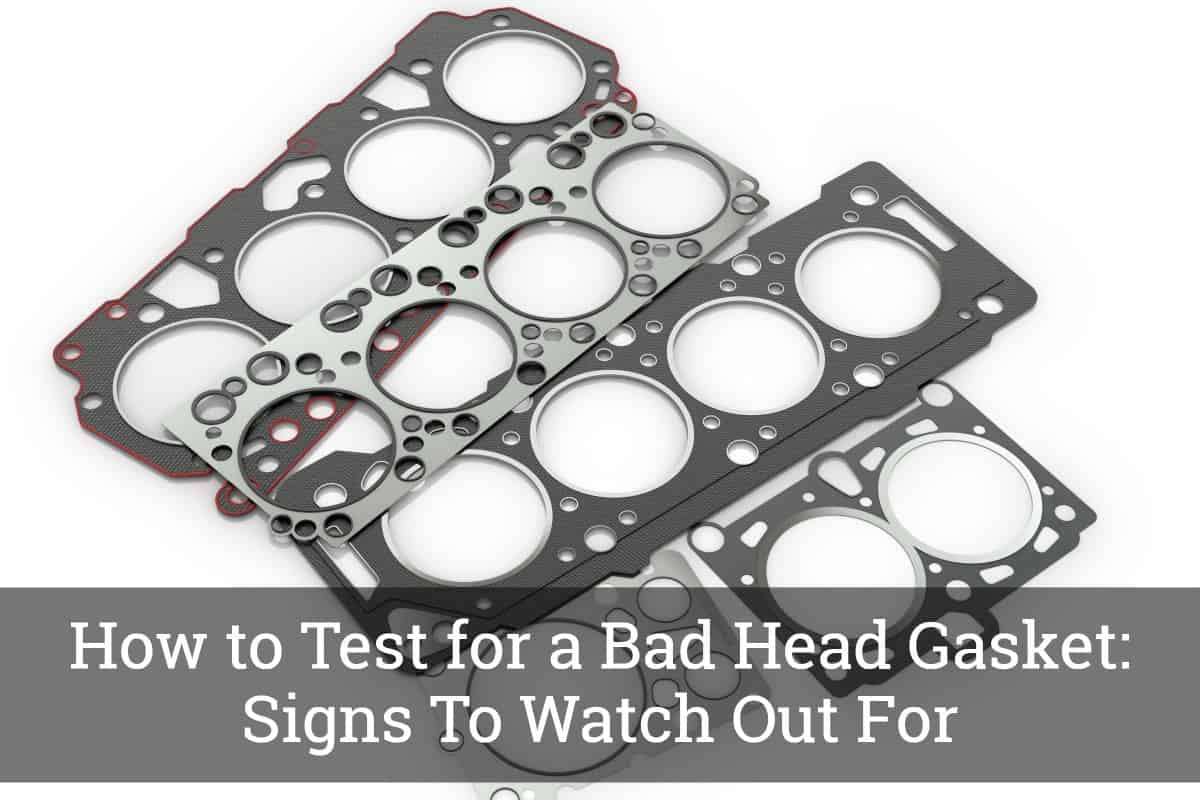 Bad Head Gasket >> How To Test For A Bad Head Gasket Signs To Watch Out For