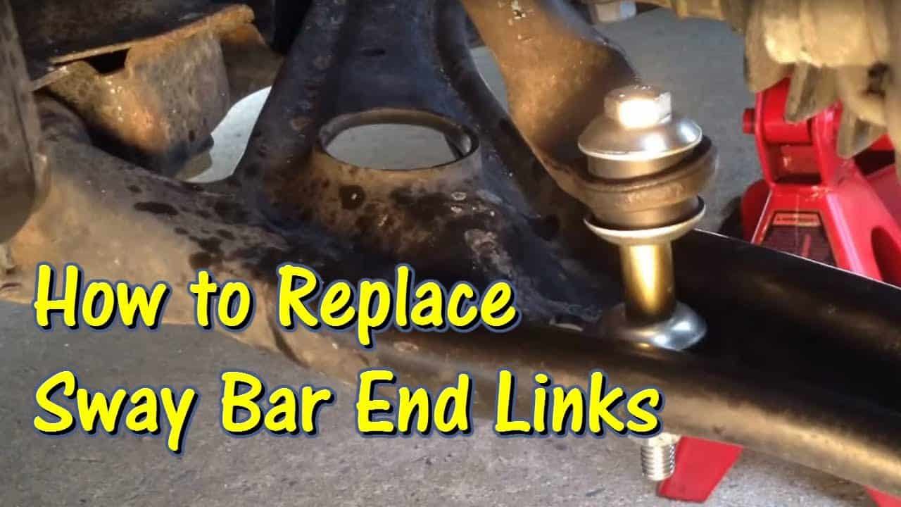 Replace Sway Bar Bushings and End Links