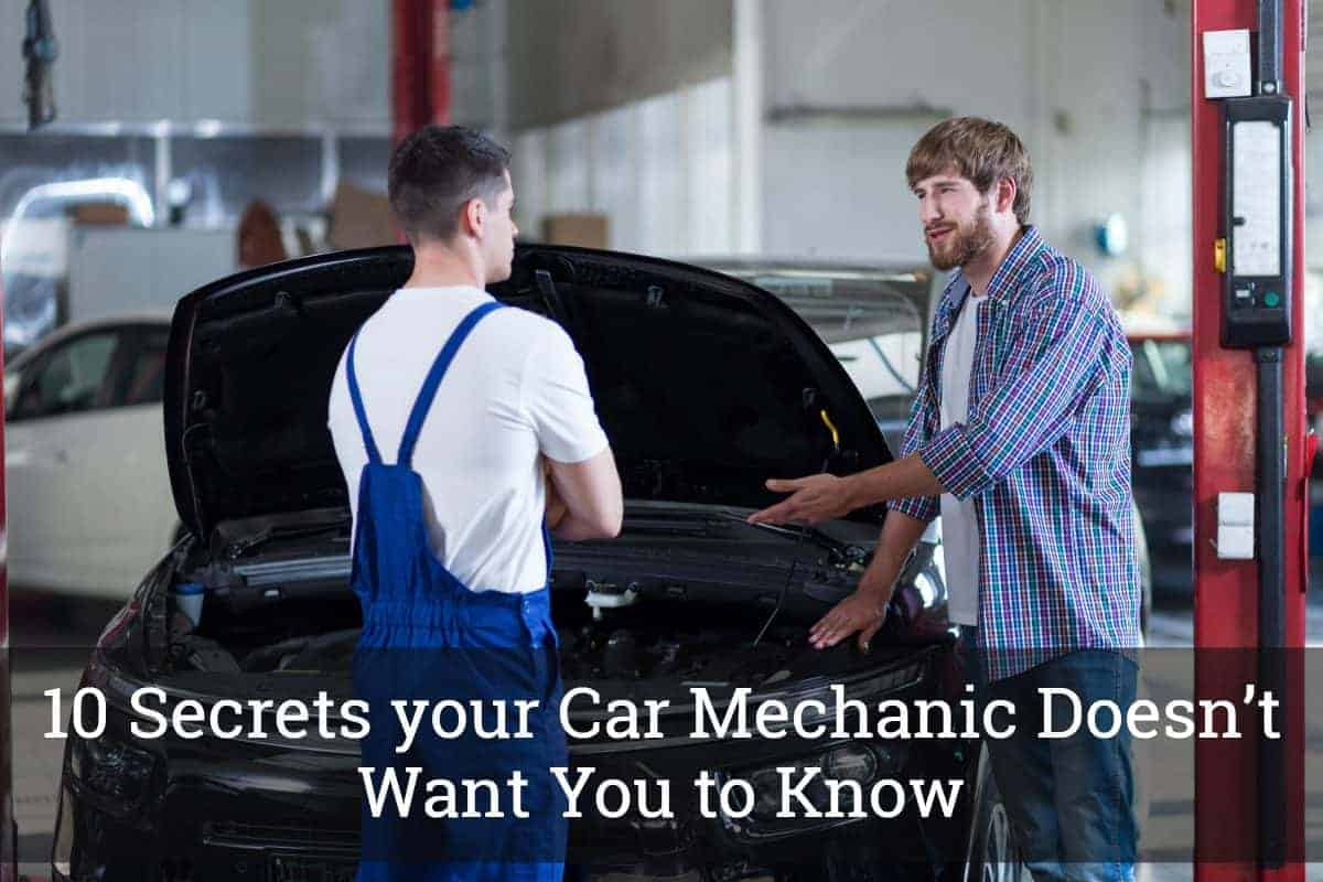 10 Secrets your Car Mechanic Don't Want You to Know