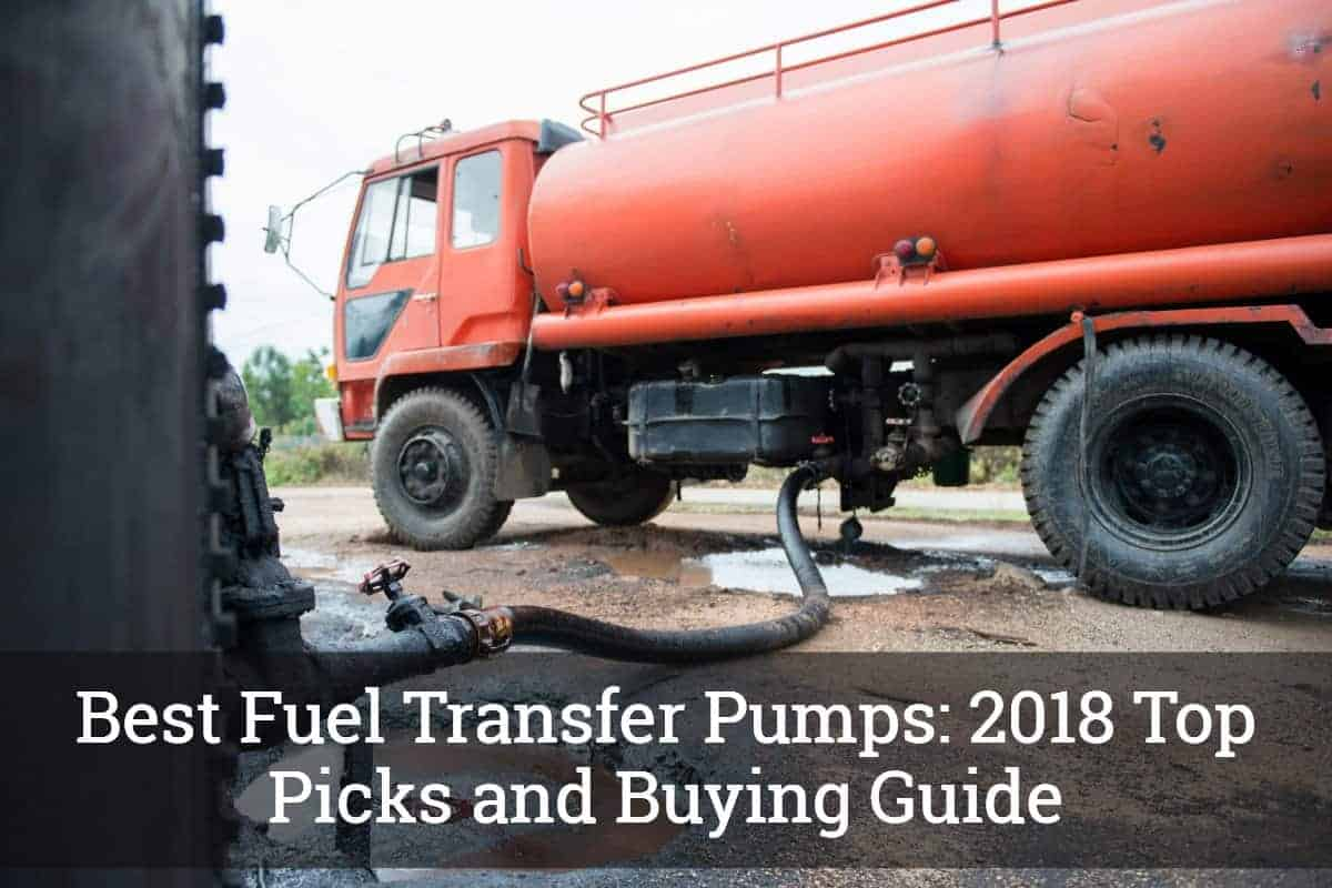Best Fuel Transfer Pumps 2018 Top Picks And Buying Guide Pump Filter