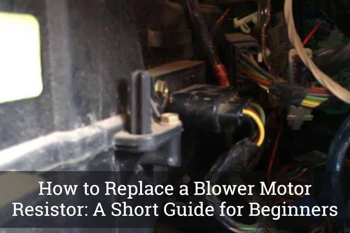 How To Replace A Blower Motor Resistor Short Guide For Beginners Home Ac Wiring