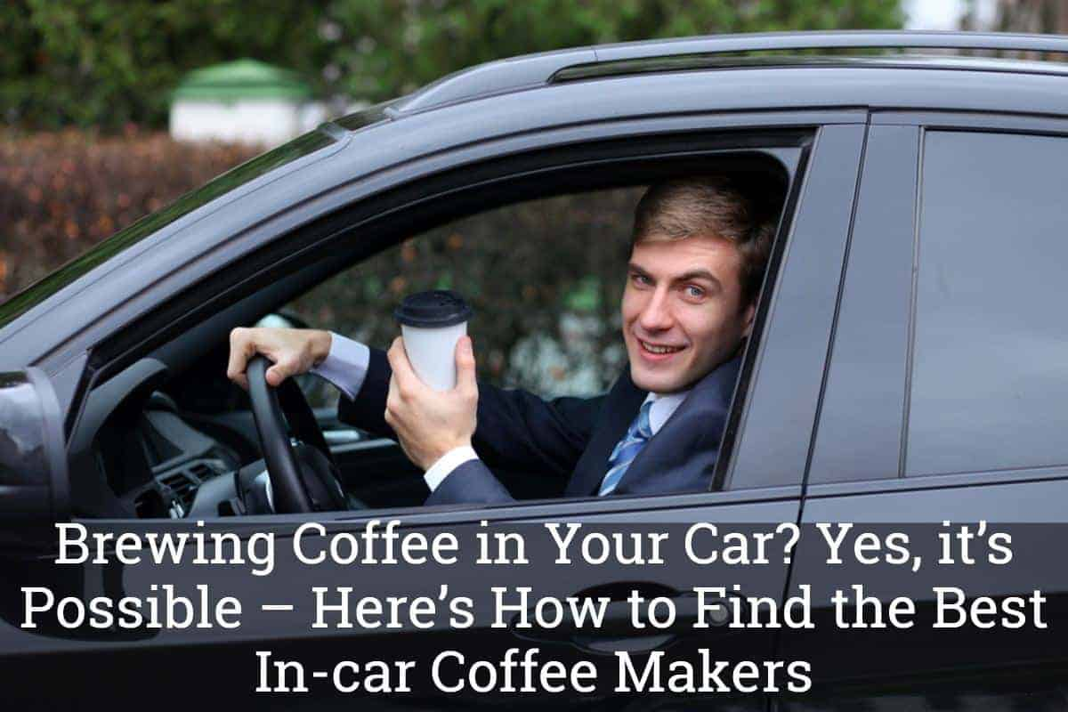 Brewing Coffee in Your Car