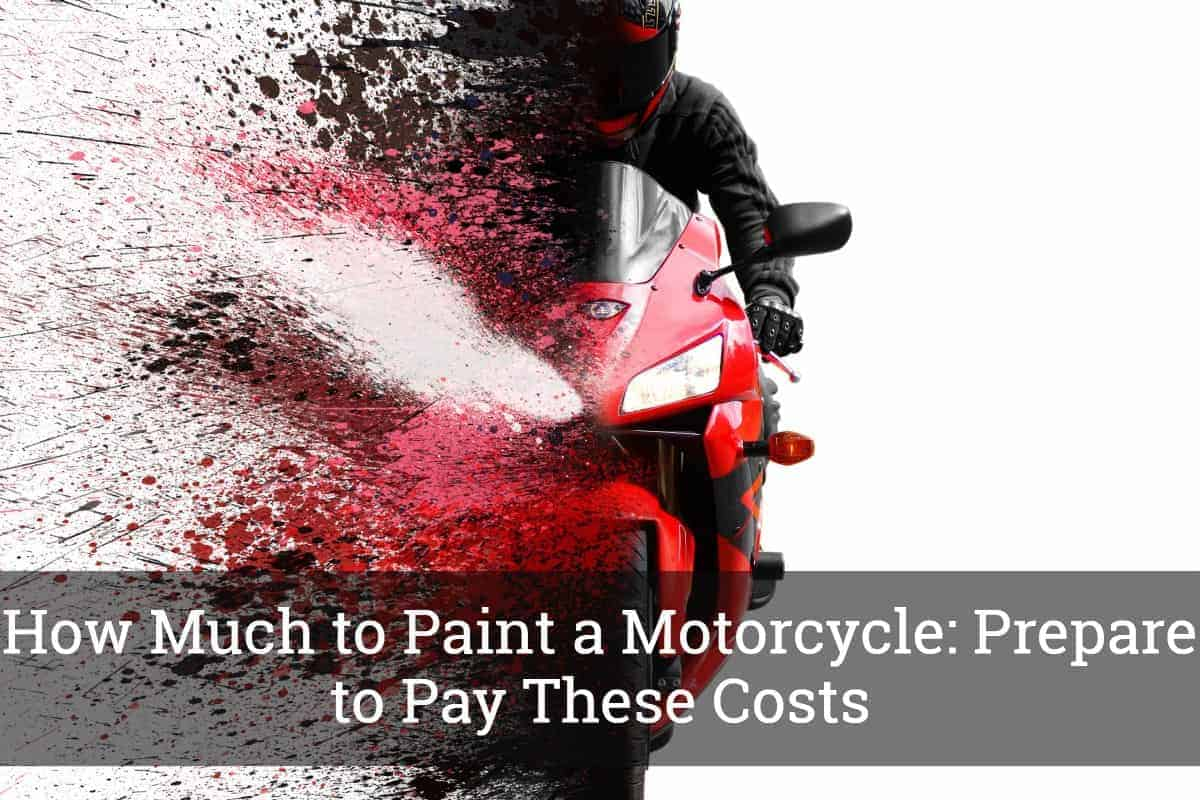 how much to paint a motorcycle prepare to pay these costs. Black Bedroom Furniture Sets. Home Design Ideas