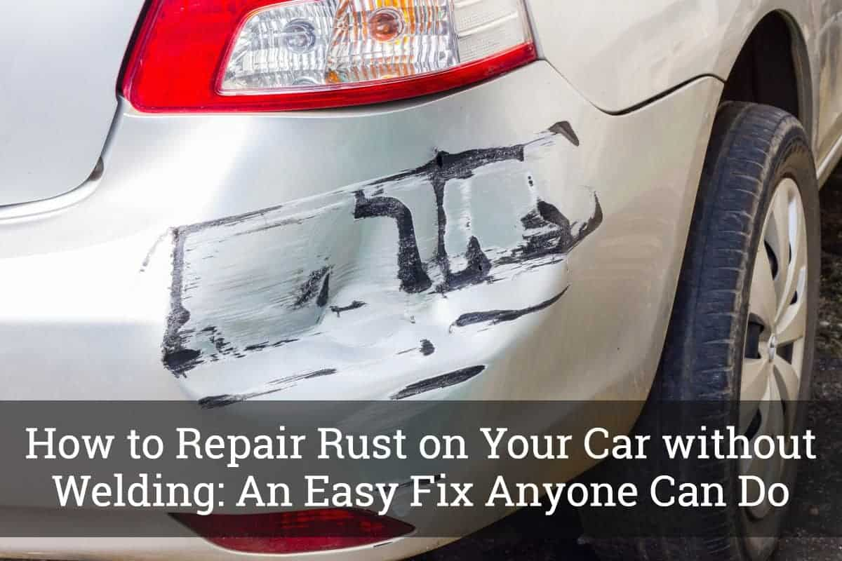 How to Repair Rust on your Car Without Welding