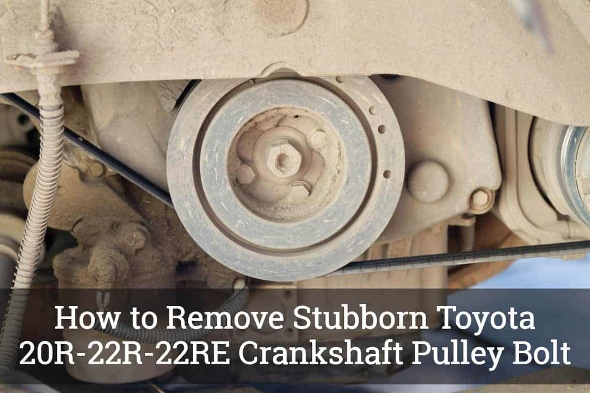 How to Remove Stubborn Toyota 20R-22R-22RE Crankshaft Pulley Bolt