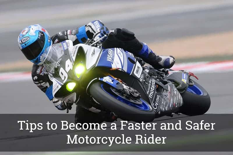 A Faster, Safer, and Better Motorcycle Rider How To Be One