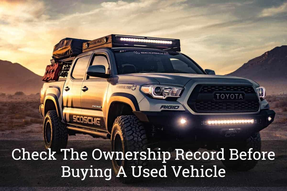 Check The Ownership Record Before Buying A Used Vehicle