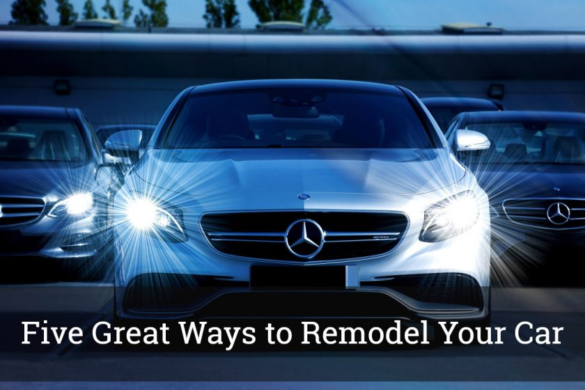 Five Great Ways to Remodel Your Car