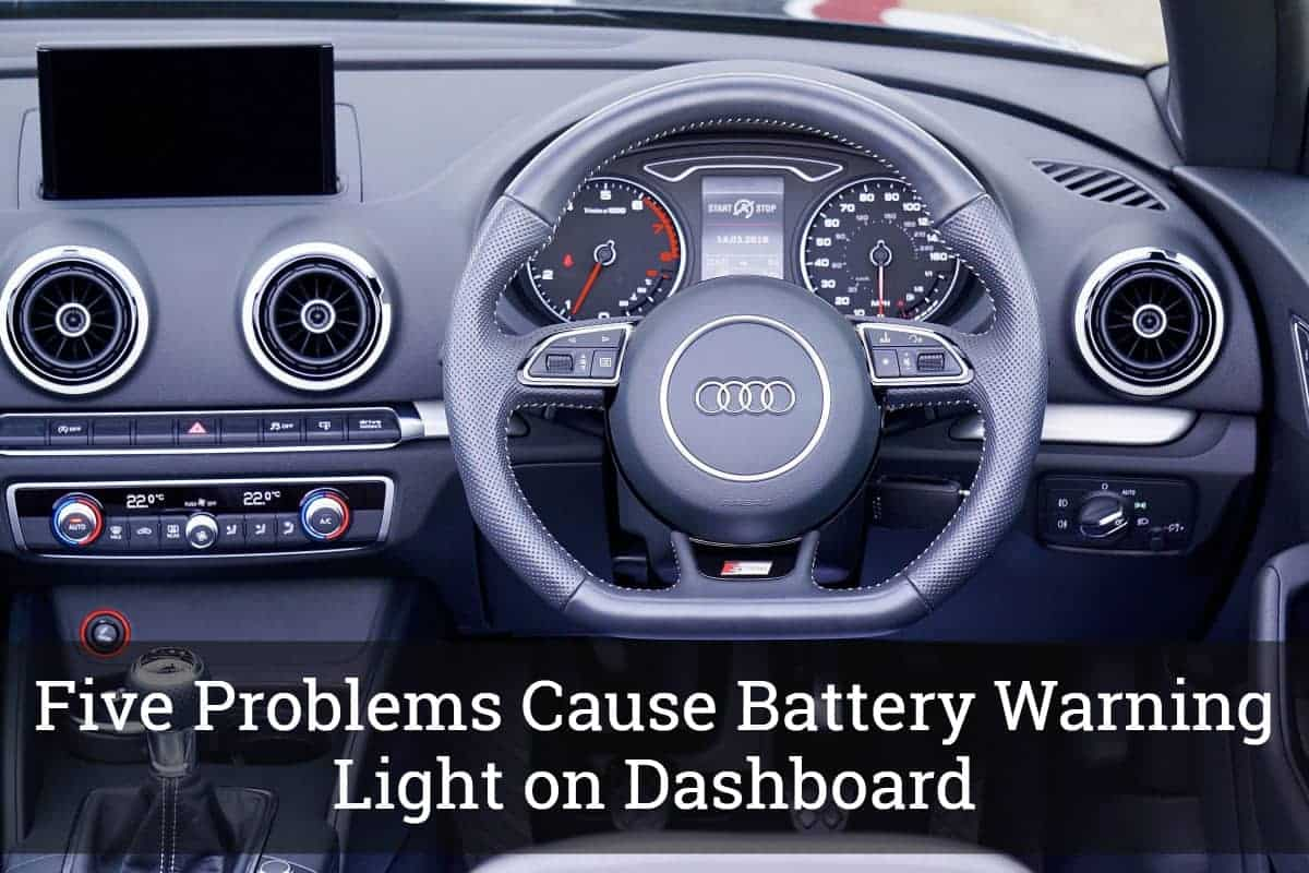Five Problems Cause Battery Warning Light On Dashboard Jpg
